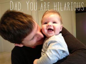 Dad - your hilarious